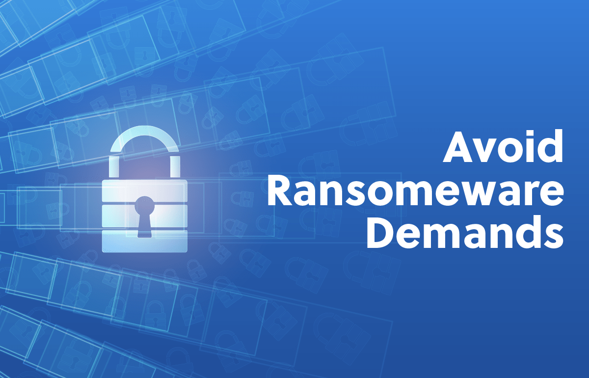 How to Avoid Ransomware Demands